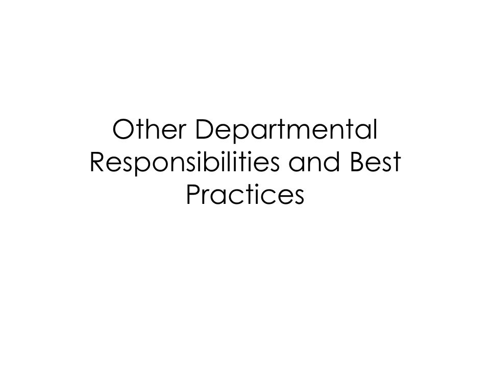 Other Departmental Responsibilities and Best Practices