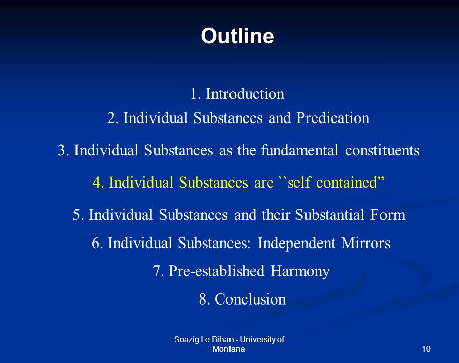 10Outline Soazig Le Bihan - University of Montana 1. Introduction 2. Individual Substances and Predication 3. Individual Substances as the fundamental