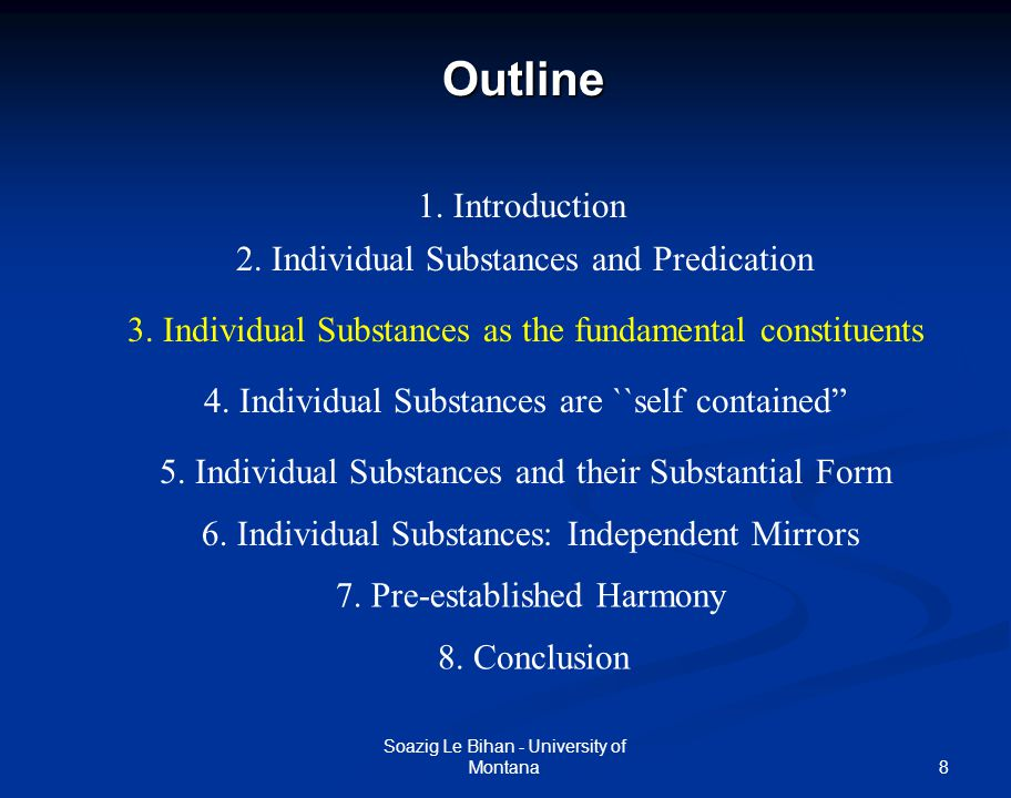 8Outline Soazig Le Bihan - University of Montana 1. Introduction 2. Individual Substances and Predication 3. Individual Substances as the fundamental