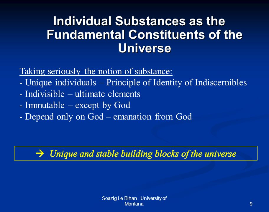 9 Individual Substances as the Fundamental Constituents of the Universe Soazig Le Bihan - University of Montana Taking seriously the notion of substan