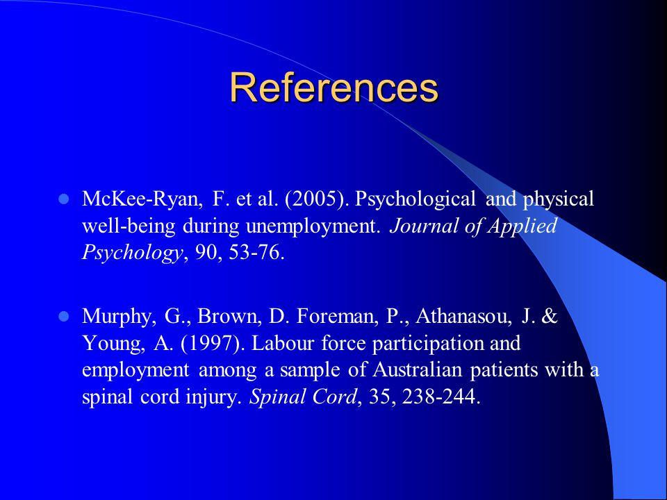 References McKee-Ryan, F. et al. (2005).