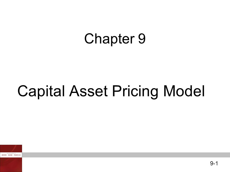 9-1 Chapter 9 Capital Asset Pricing Model