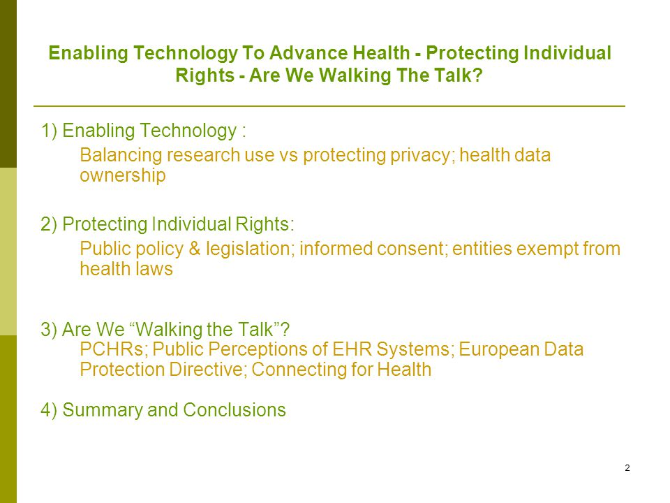 3 Enabling technology Balancing research use – promise of ehealth Ehealth makes possible: Improved patient safety – continuity of care Drug discovery Utilization review Patient-centred care Accurate and efficient flow of medical and billing information between providers