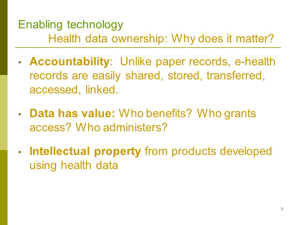7 Enabling technology Health data ownership: Why does it matter.