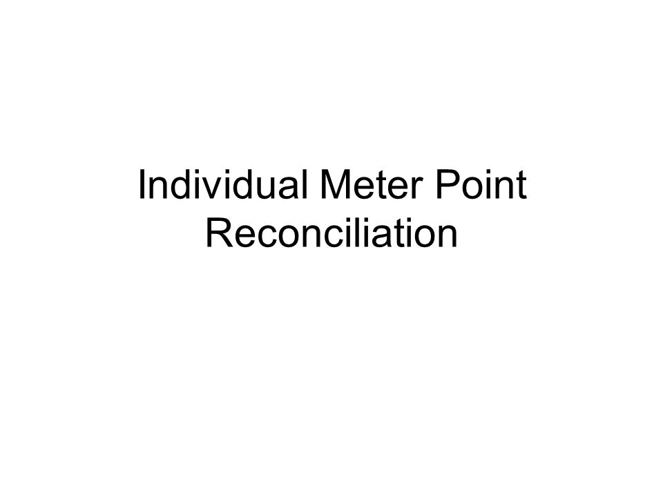 Individual Meter Point Reconciliation