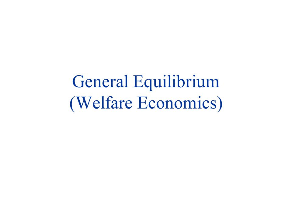 General Equilibrium x y P x /P y This is the amount of x produced