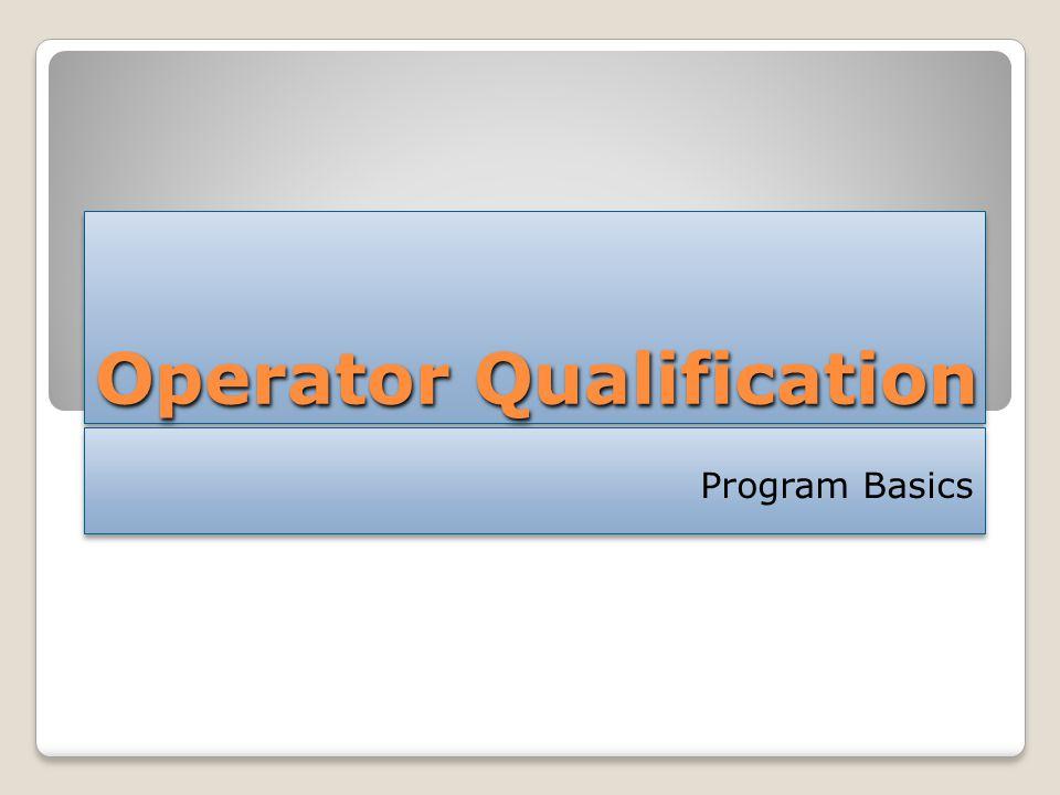 Operator Qualification Program Basics