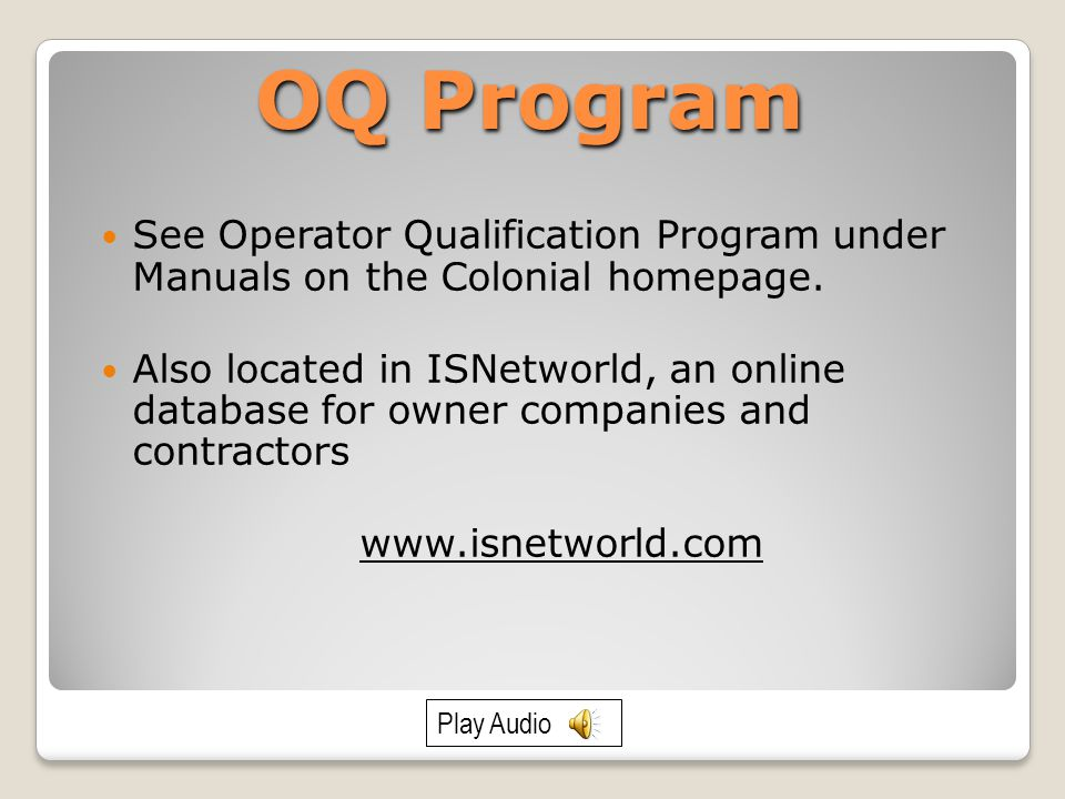 OQ Program See Operator Qualification Program under Manuals on the Colonial homepage.