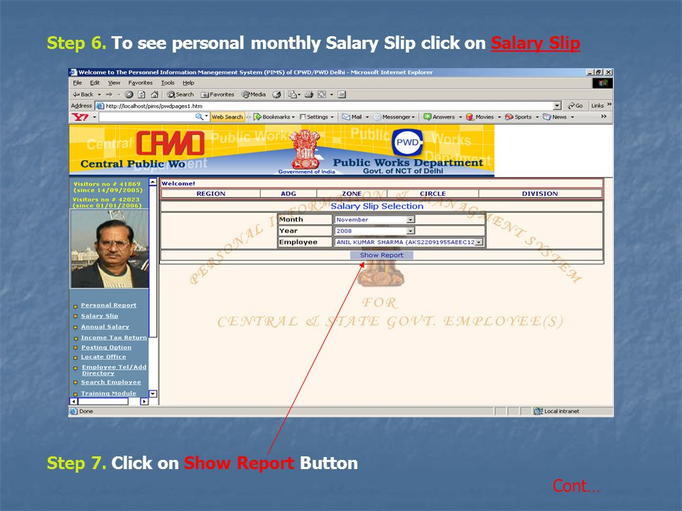 Step 6. To see personal monthly Salary Slip click on Salary Slip Step 7.