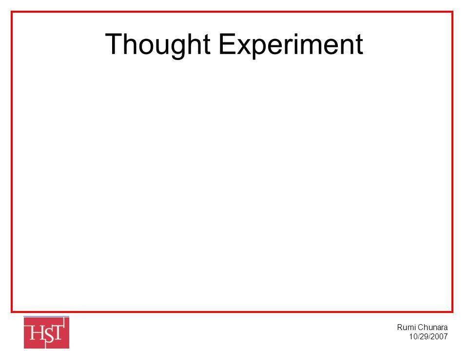 Rumi Chunara 10/29/2007 Thought Experiment