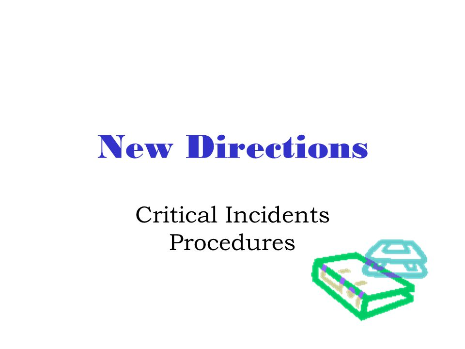 New Directions Critical Incidents Procedures