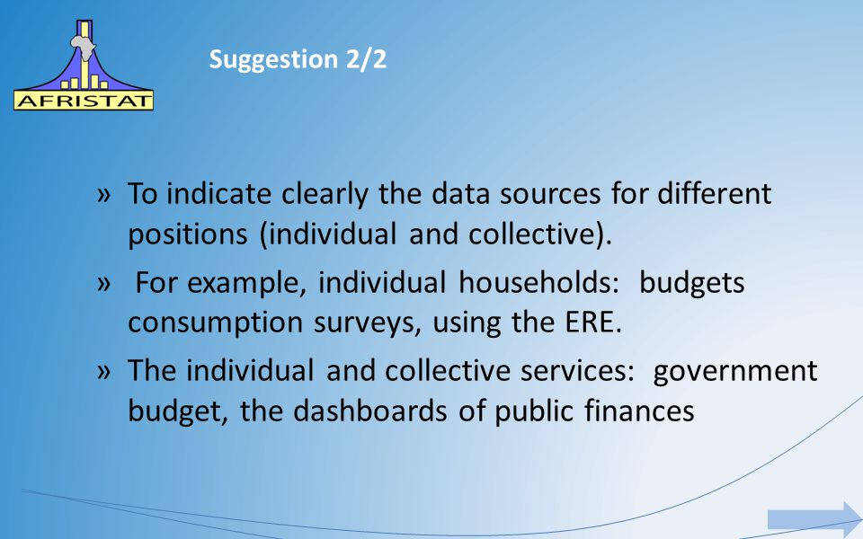 Suggestion 2/2 »To indicate clearly the data sources for different positions (individual and collective). » For example, individual households: budget