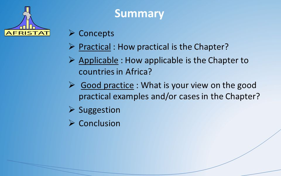 Summary  Concepts  Practical : How practical is the Chapter?  Applicable : How applicable is the Chapter to countries in Africa?  Good practice :