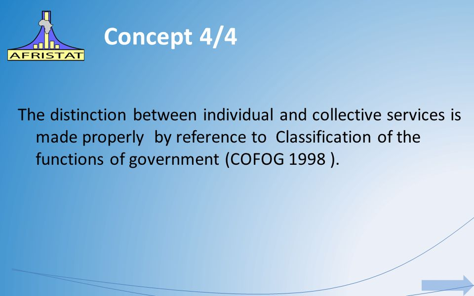 The distinction between individual and collective services is made properly by reference to Classification of the functions of government (COFOG 1998