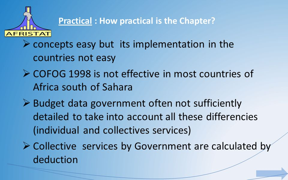 Practical : How practical is the Chapter?  concepts easy but its implementation in the countries not easy  COFOG 1998 is not effective in most count