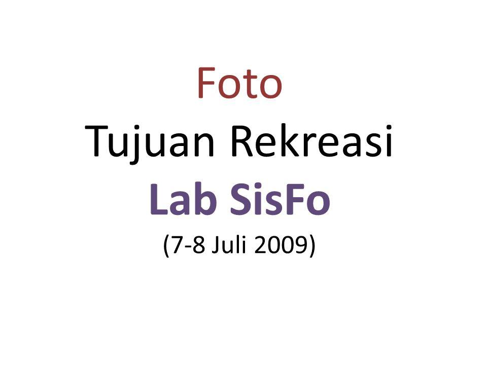 Foto Tujuan Rekreasi Lab SisFo (7-8 Juli 2009)