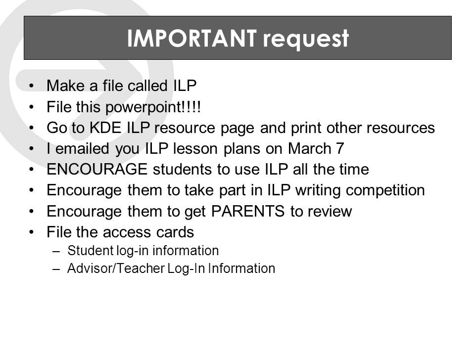 IMPORTANT request Make a file called ILP File this powerpoint!!!.