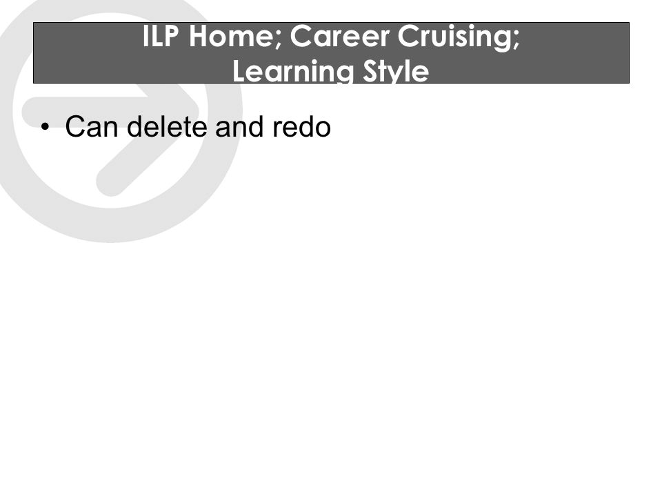 ILP Home; Career Cruising; Learning Style Can delete and redo