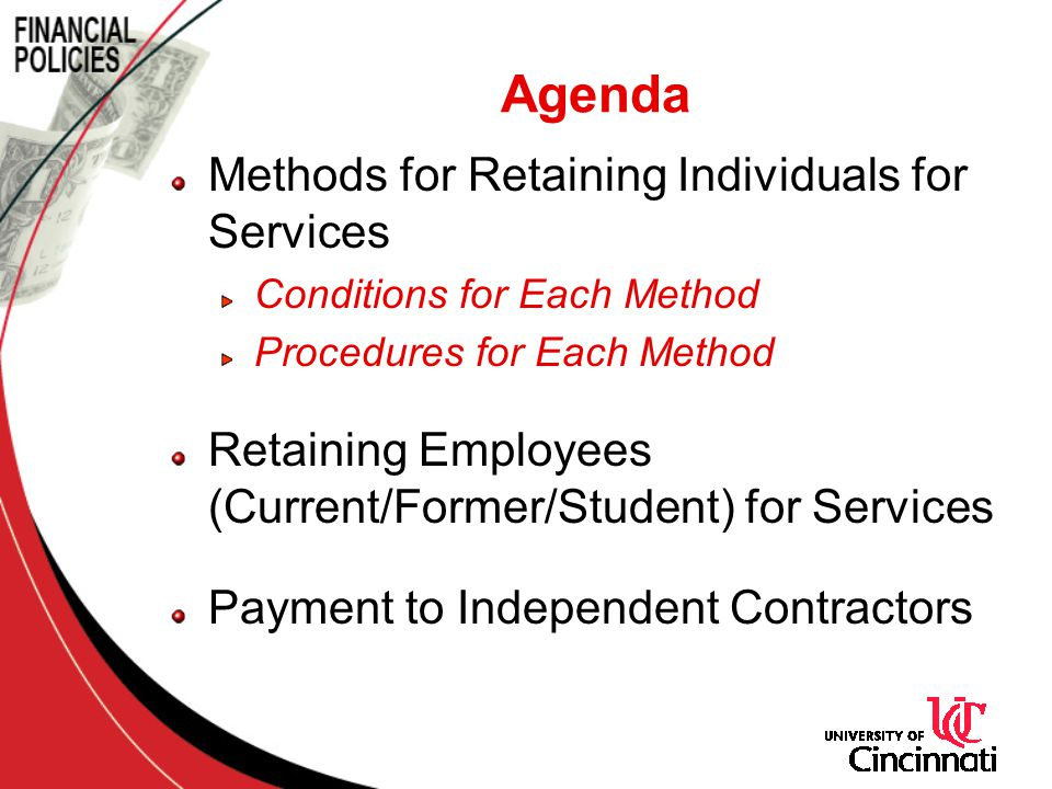 Methods for Retaining Individuals for Services Conditions for Each Method Procedures for Each Method Retaining Employees (Current/Former/Student) for Services Payment to Independent Contractors Agenda