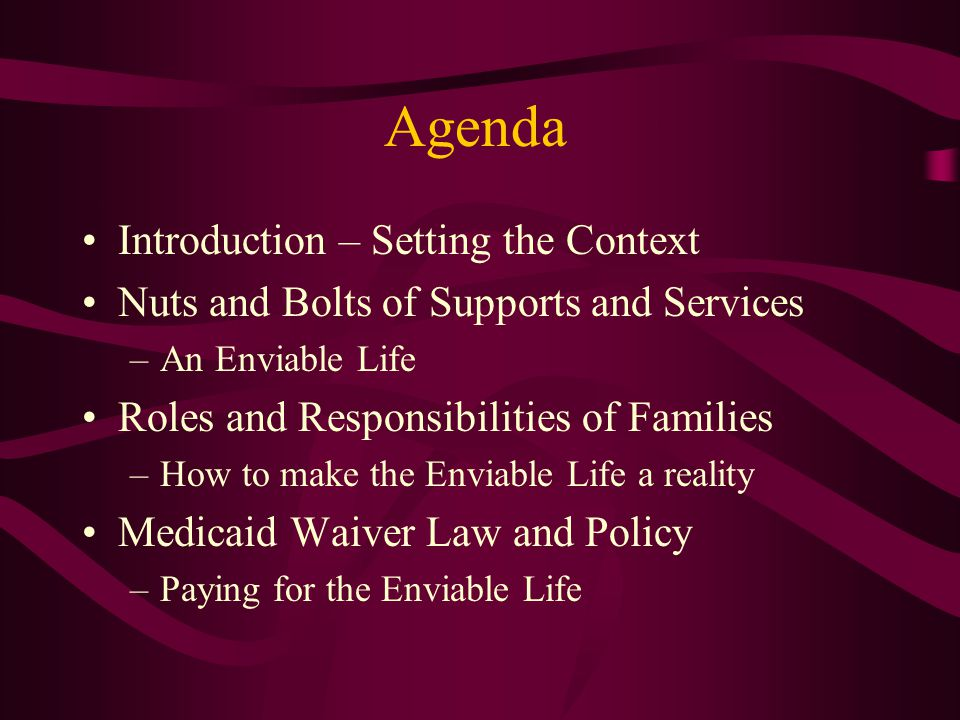 Setting the Context Medicaid HCBS Waiver Services Age Range –Historically adults –Families and children Terminology –Service model: Individual/family control of budgets, supports, and services –Outcomes – Self determination and quality of life Major Components –Person/family-centered planning –Individual budgets –Supports brokerage See the Beach Center's Spring / Summer 2005 Newsletter at www.beachcenter.org Click on newsletter