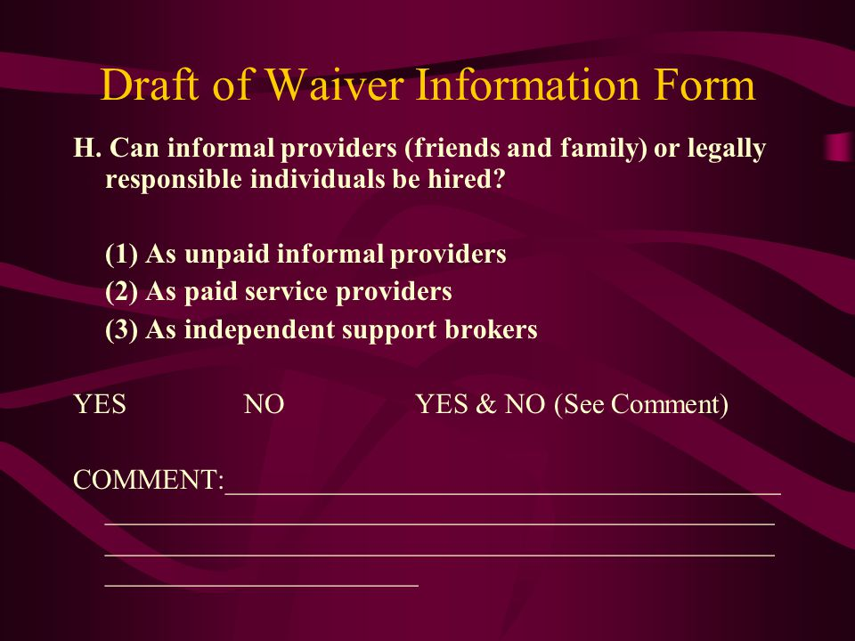 Draft of Waiver Information Form H.