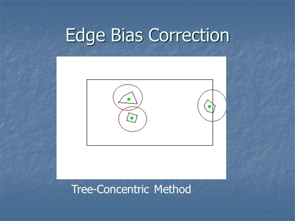 Edge Bias Correction Tree-Concentric Method