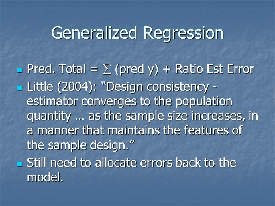 Generalized Regression Pred. Total =  (pred y) + Ratio Est Error Pred.