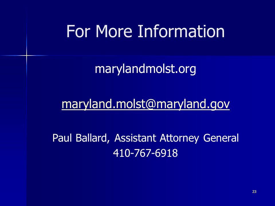 23 For More Information marylandmolst.org maryland.molst@maryland.gov Paul Ballard, Assistant Attorney General 410-767-6918