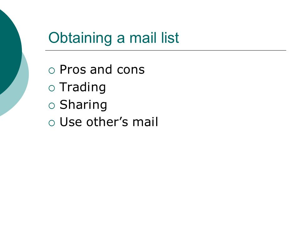 Obtaining a mail list  Pros and cons  Trading  Sharing  Use other's mail