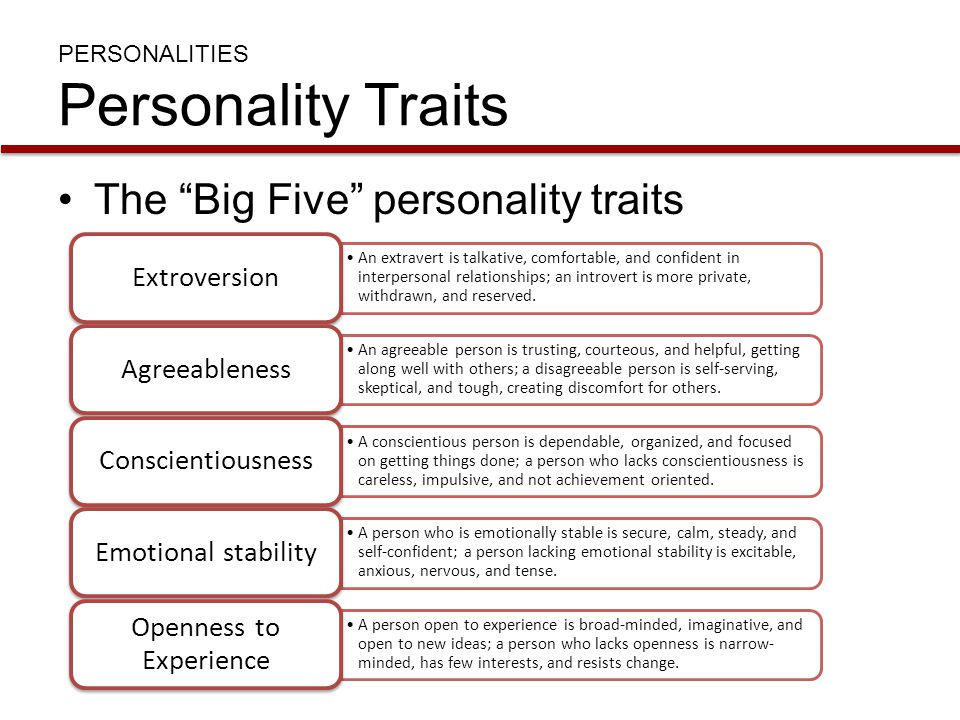 """PERSONALITIES Personality Traits The """"Big Five"""" personality traits An extravert is talkative, comfortable, and confident in interpersonal relationship"""