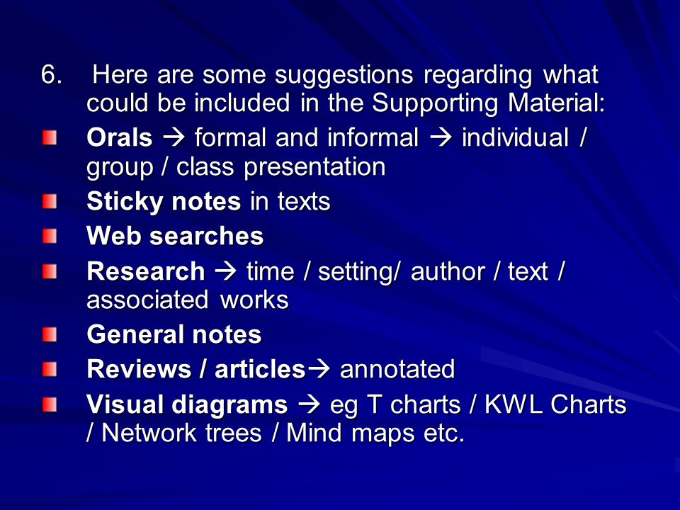 6. Here are some suggestions regarding what could be included in the Supporting Material: Orals  formal and informal  individual / group / class pre