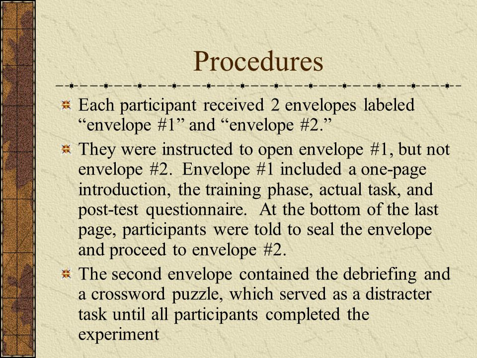 Procedures Each participant received 2 envelopes labeled envelope #1 and envelope #2. They were instructed to open envelope #1, but not envelope #2.