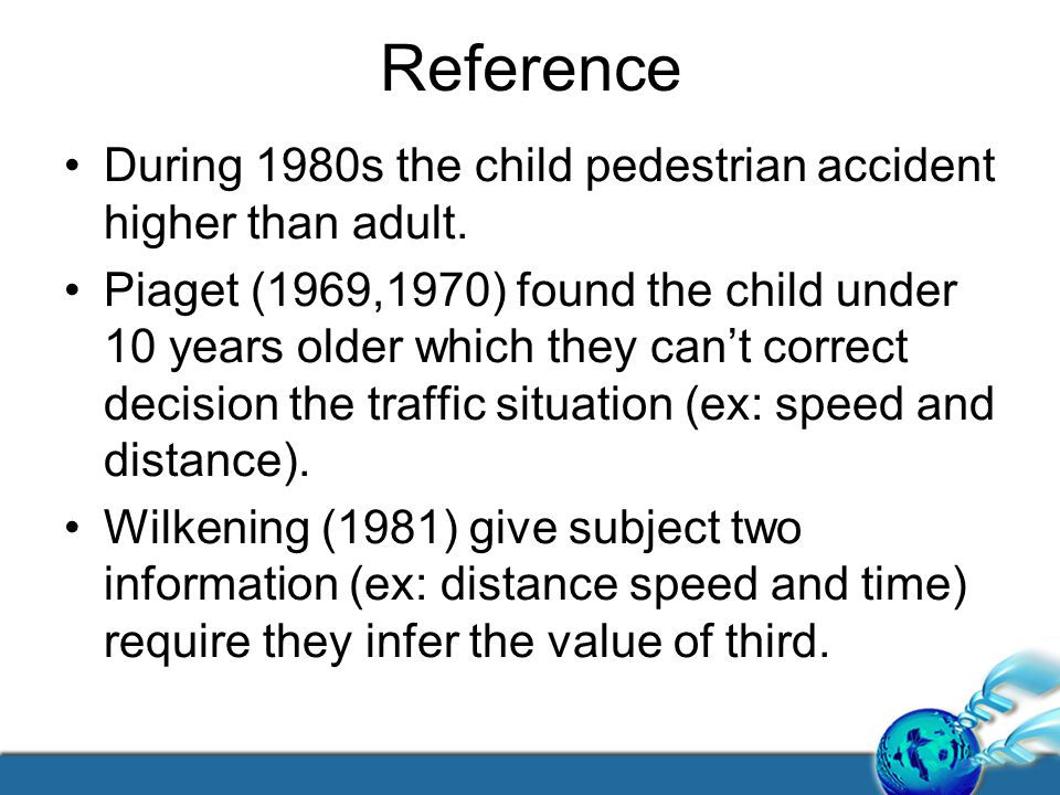 Reference During 1980s the child pedestrian accident higher than adult.