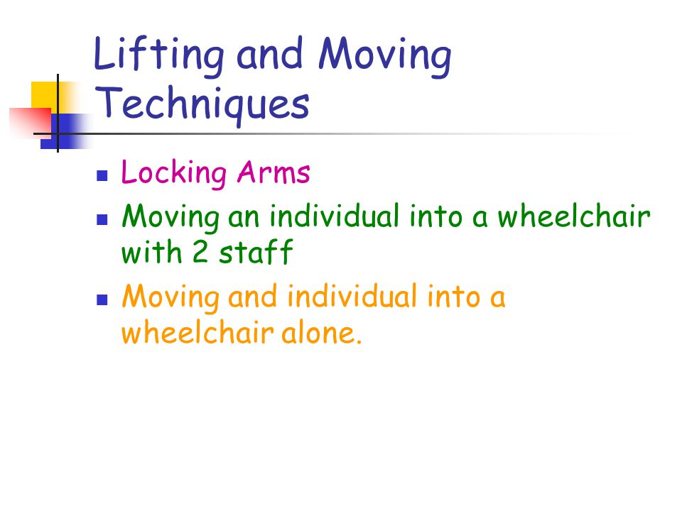 Positioning in a Chair The individual must be able to hold head/trunk upright.