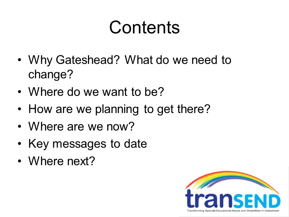 Contents Why Gateshead. What do we need to change.