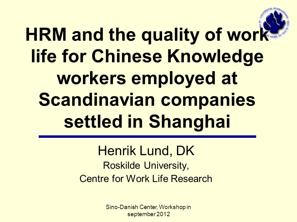 Chinese often can not understand: -Why long hours are not appreciated and recognised -Why there have to be so many Scandinavian managers -Why the Scandinavian HR employees are so lazy -Why the Scandinavian don't have higher growth ambitions – blind spots Social aspects when Scandinavian and Chinese culture meets Sino-Danish Center, Workshop in september 2012