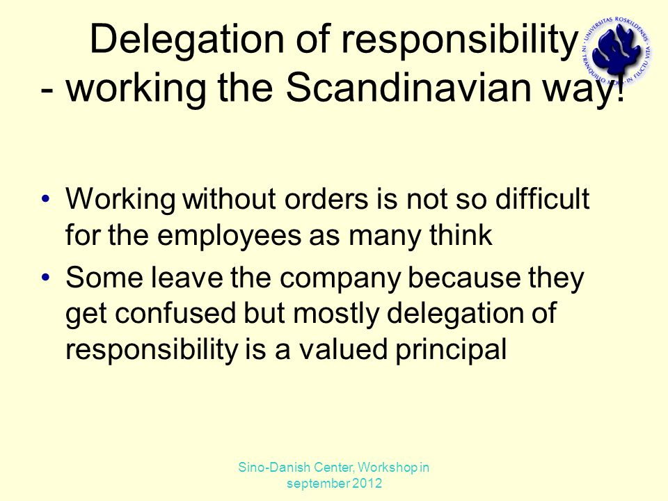 Delegation of responsibility - working the Scandinavian way.