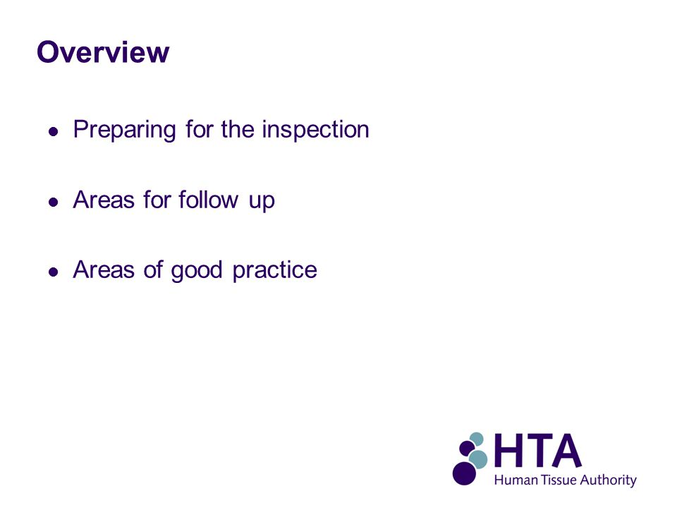 Overview Preparing for the inspection Areas for follow up Areas of good practice