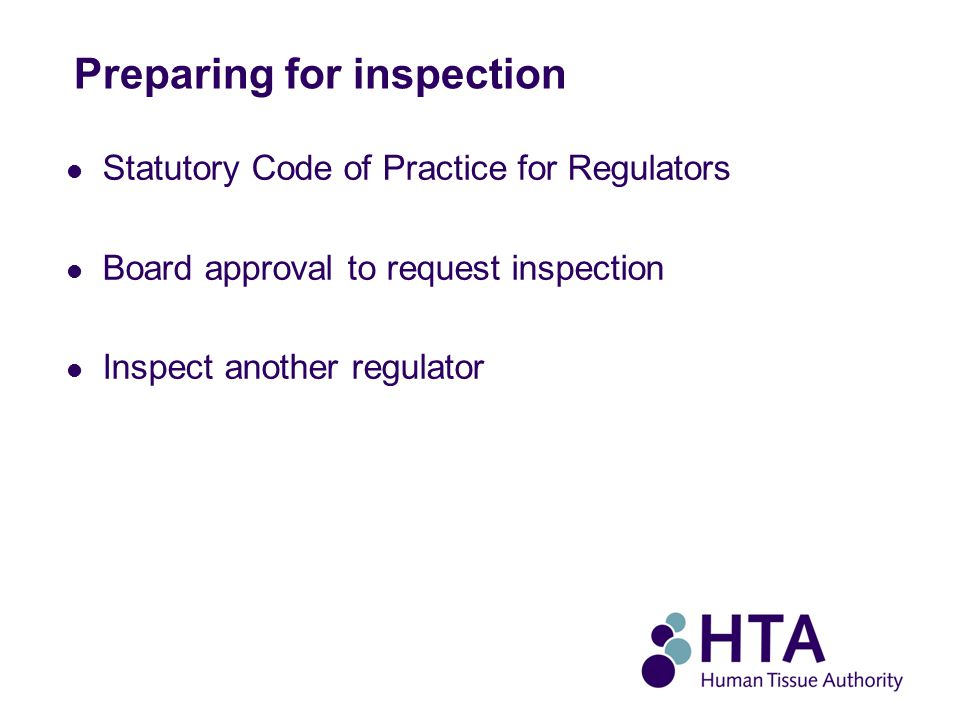 Preparing for inspection Statutory Code of Practice for Regulators Board approval to request inspection Inspect another regulator