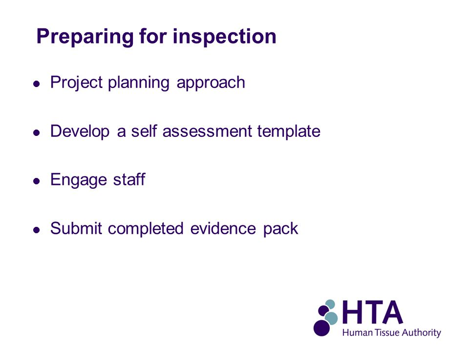 Preparing for inspection Project planning approach Develop a self assessment template Engage staff Submit completed evidence pack
