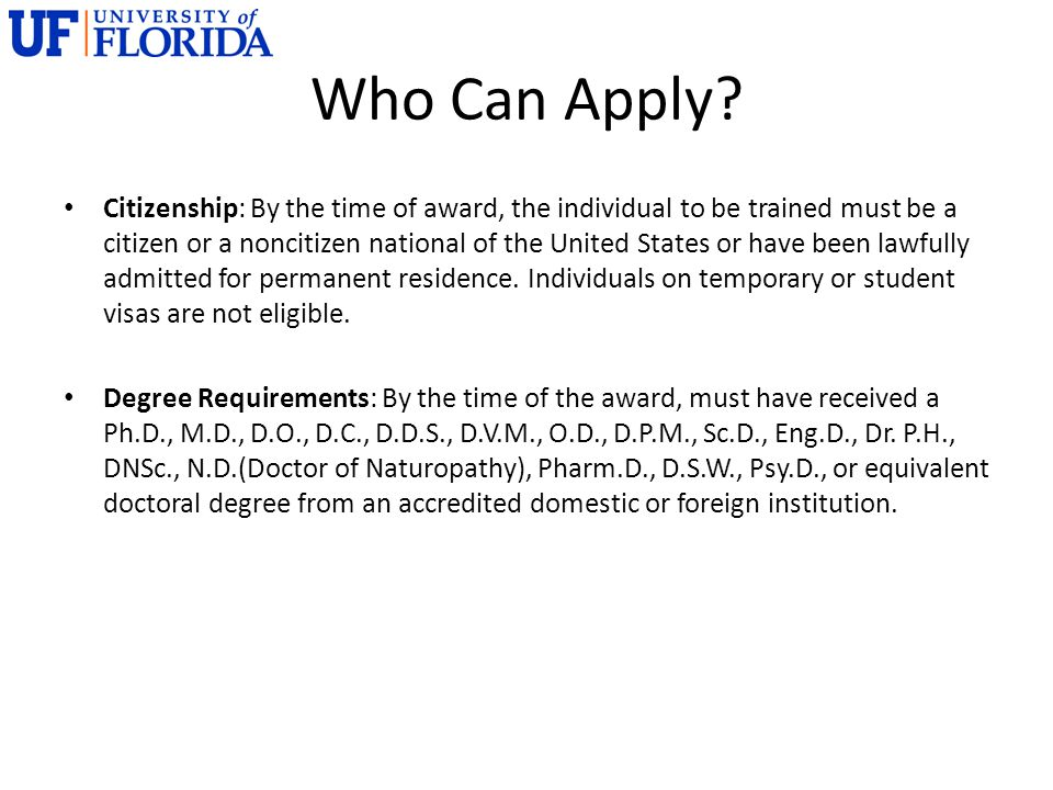 Who Can Apply? Citizenship: By the time of award, the individual to be trained must be a citizen or a noncitizen national of the United States or have