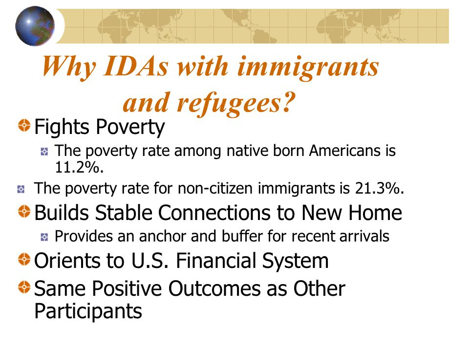 Why IDAs with immigrants and refugees.