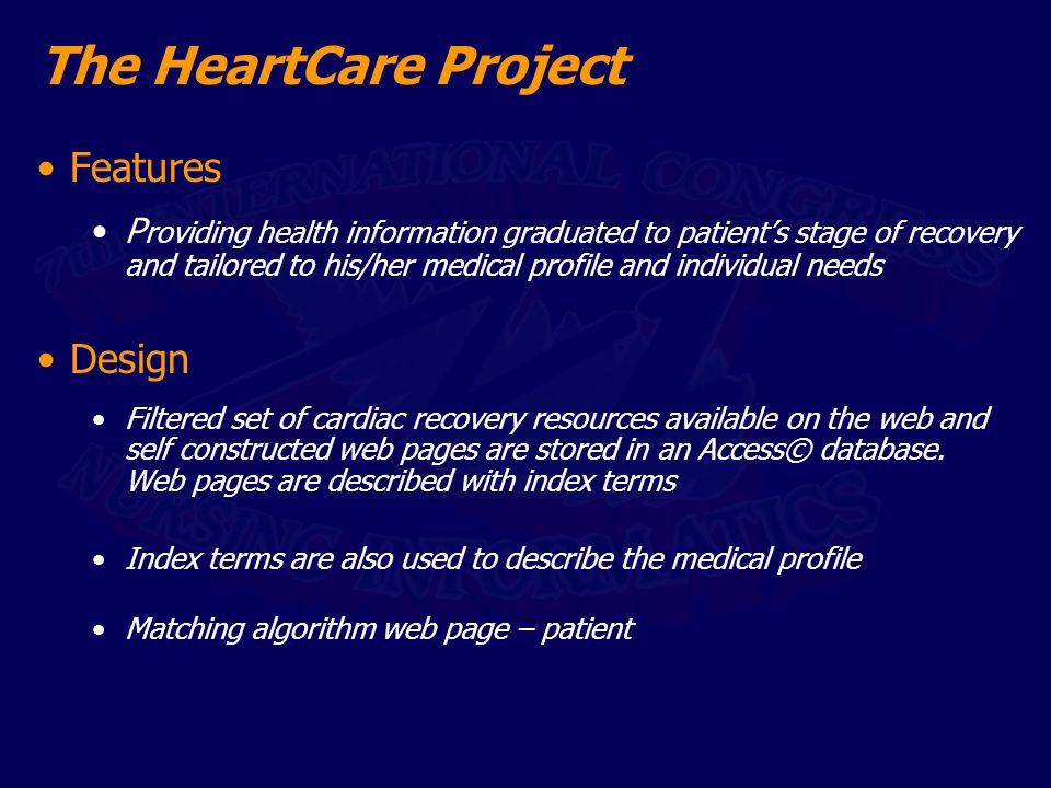 Features P roviding health information graduated to patient's stage of recovery and tailored to his/her medical profile and individual needs Design Fi