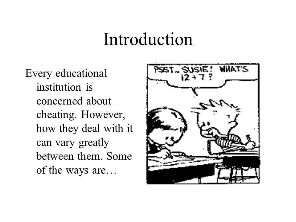 Introduction Every educational institution is concerned about cheating.