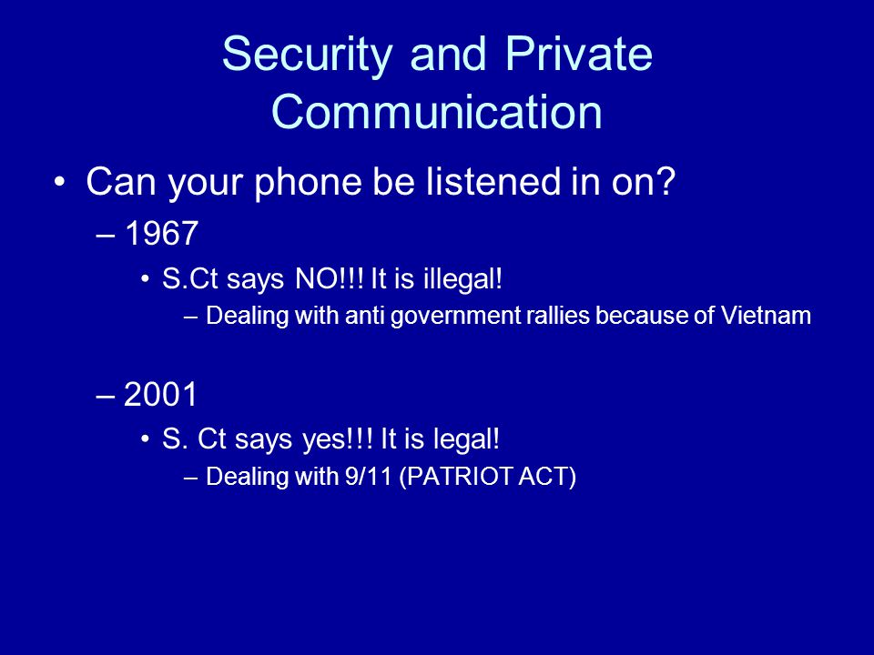 Security and Private Communication Can your phone be listened in on.