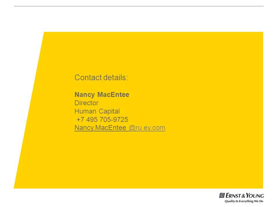 Contact details: Nancy MacEntee Director Human Capital +7 495 705-9725 Nancy.MacEntee @ru.ey.com@ru.ey.com