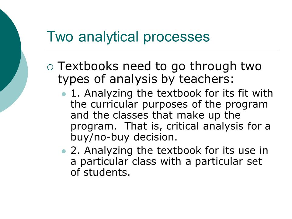 Two analytical processes  Textbooks need to go through two types of analysis by teachers: 1.