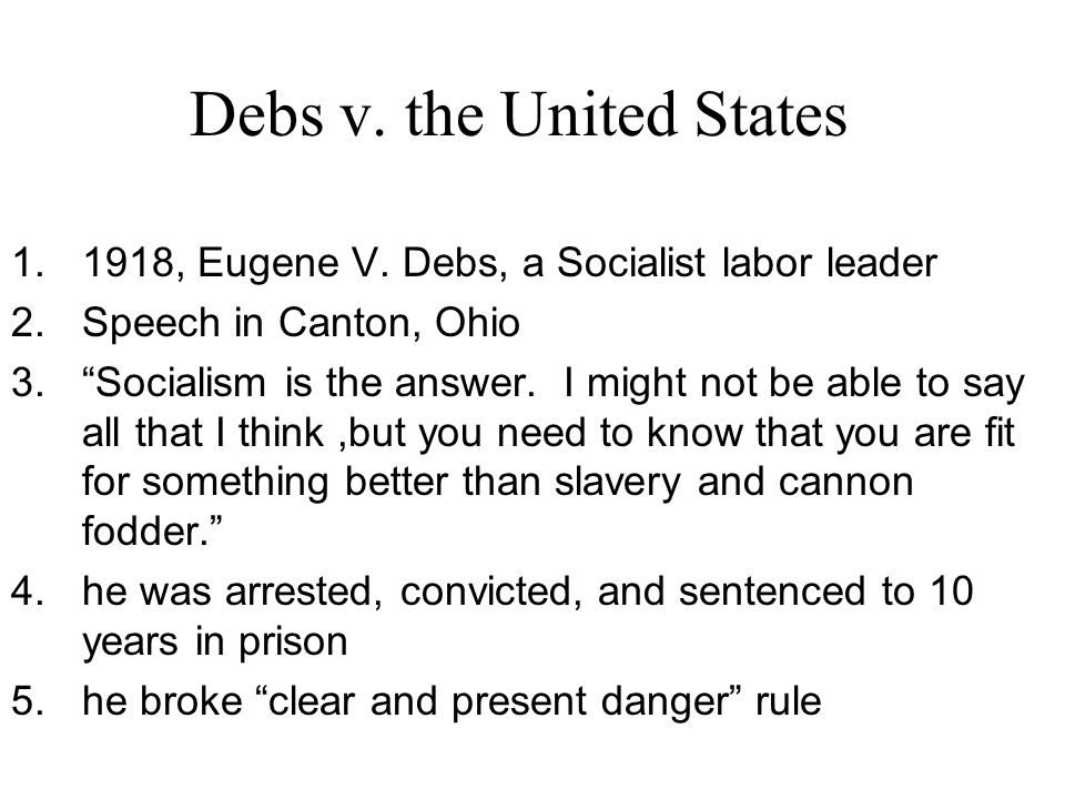 """1.1918, Eugene V. Debs, a Socialist labor leader 2.Speech in Canton, Ohio 3.""""Socialism is the answer. I might not be able to say all that I think,but"""
