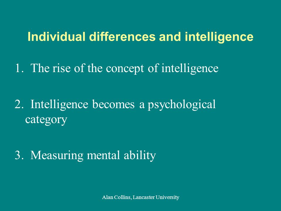 Individual differences and intelligence 1. The rise of the concept of intelligence 2.