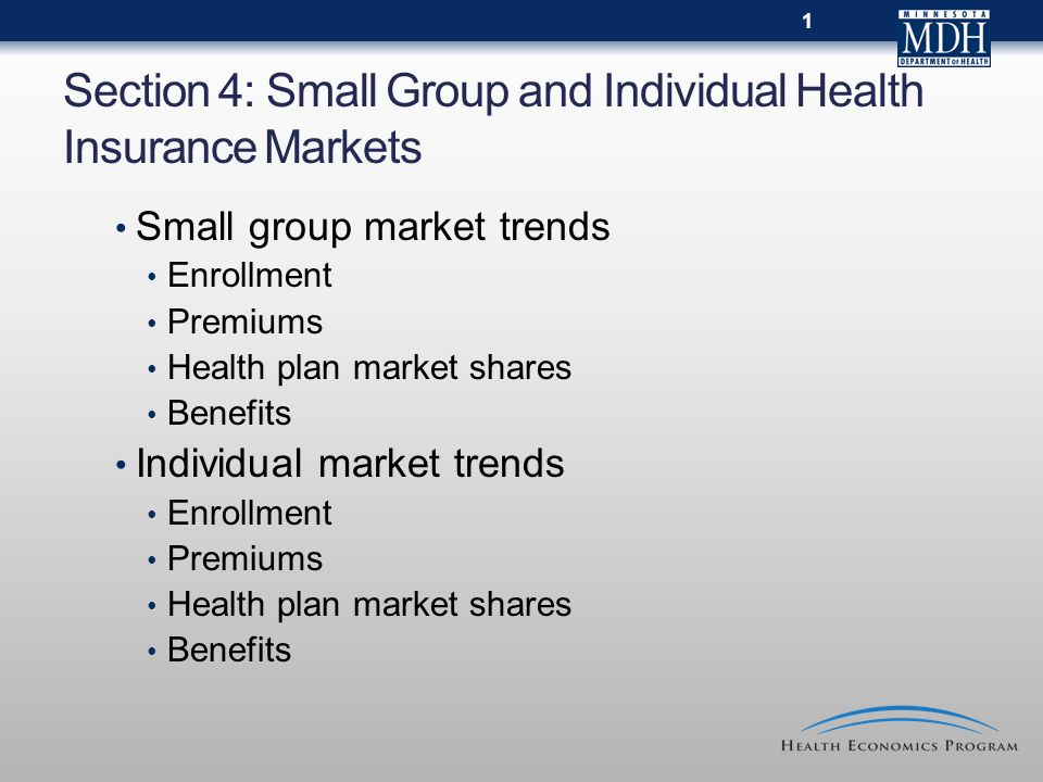 22 Prescription Drug Benefits in the Small Group Market, 2002 to 2011 Virtually all enrollees in the small group market have some form of prescription drug coverage Most enrollees were in plans that required copayments for prescription drugs Some old plans provided fixed Rx copayments, however the market has shifted over to tiered copayments; all 2009 plans and after provide tiered copayment benefits structures Source: MDH, Health Economics Program.